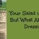 Wellness Wednesday #19: A Better Salad Dressing